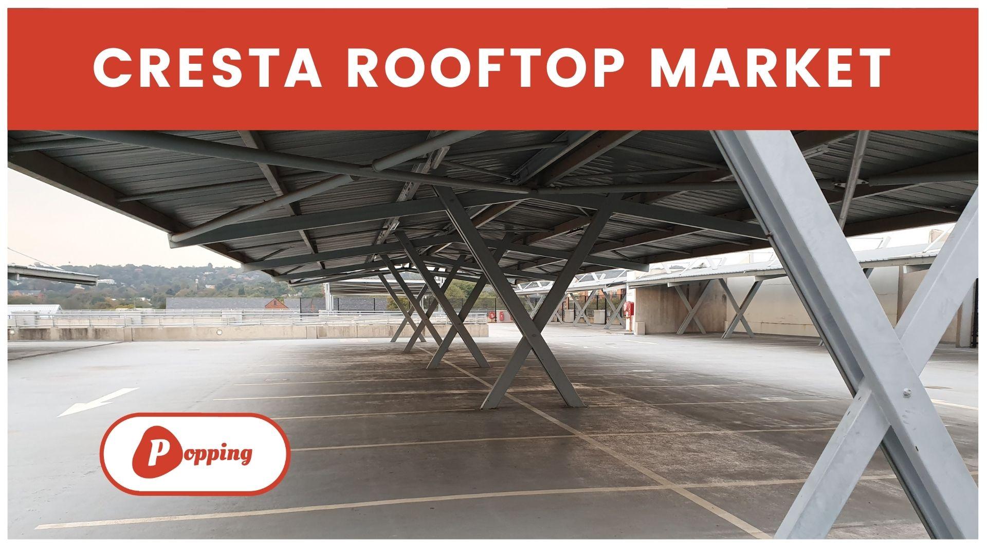 Cresta Rooftop Market – 2 Day weekend